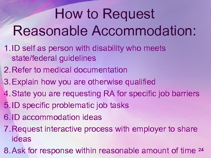 How to Request Reasonable Accommodation: 1. ID self as person with disability who meets