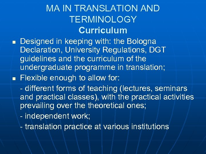 MA IN TRANSLATION AND TERMINOLOGY Curriculum n n Designed in keeping with: the Bologna