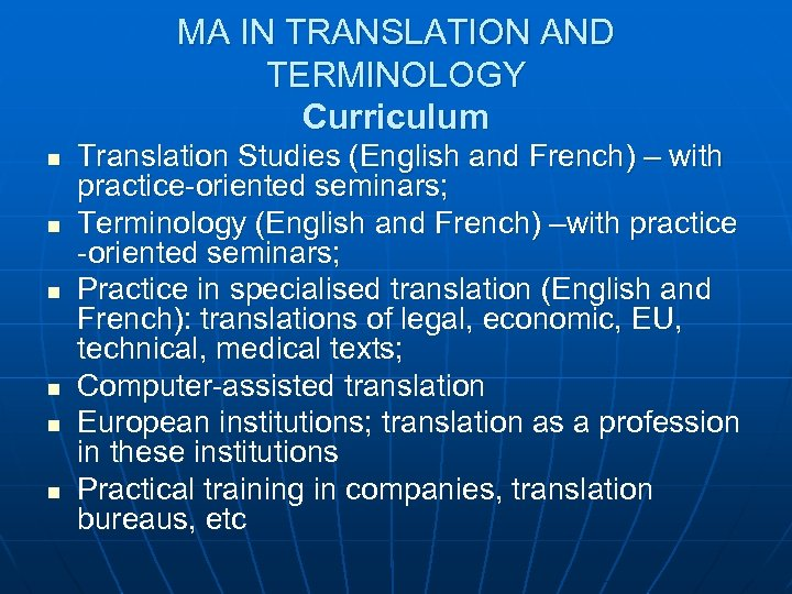 MA IN TRANSLATION AND TERMINOLOGY Curriculum n n n Translation Studies (English and French)