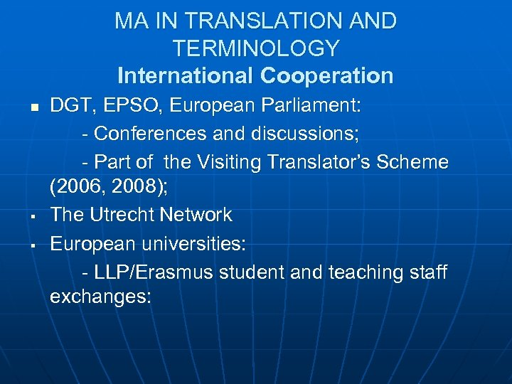 MA IN TRANSLATION AND TERMINOLOGY International Cooperation n § § DGT, EPSO, European Parliament: