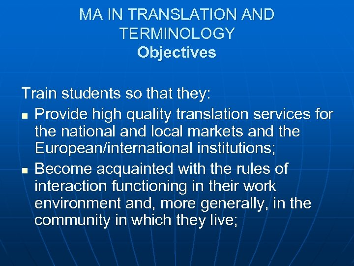 MA IN TRANSLATION AND TERMINOLOGY Objectives Train students so that they: n Provide high