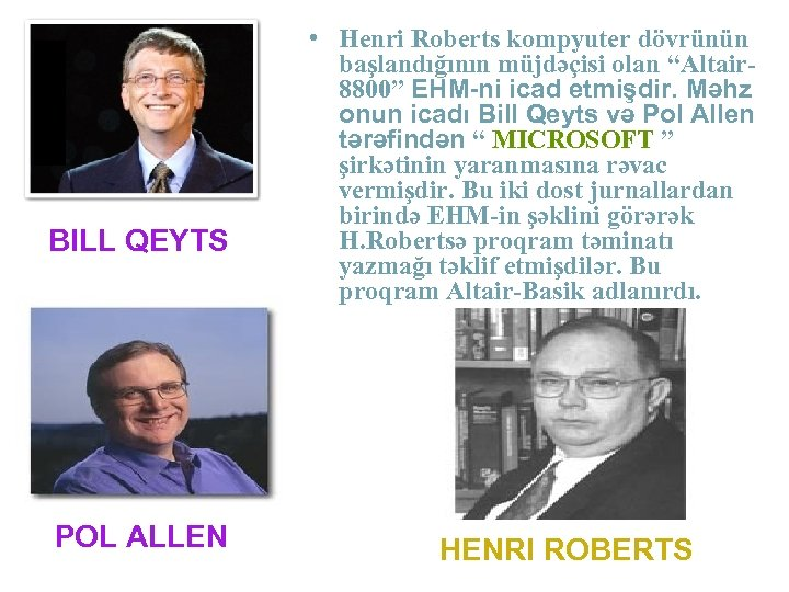 """BILL QEYTS POL ALLEN • Henri Roberts kompyuter dövrünün başlandığının müjdəçisi olan """"Altair 8800"""""""