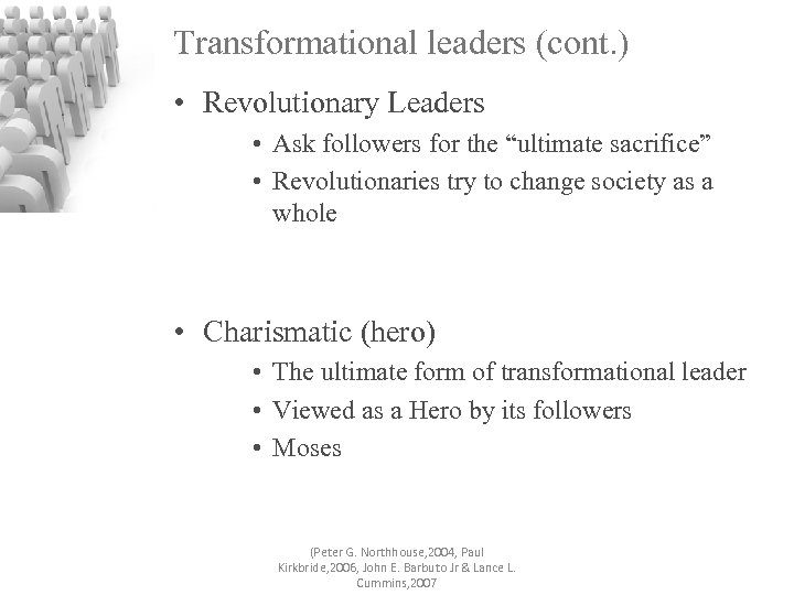 """Transformational leaders (cont. ) • Revolutionary Leaders • Ask followers for the """"ultimate sacrifice"""""""