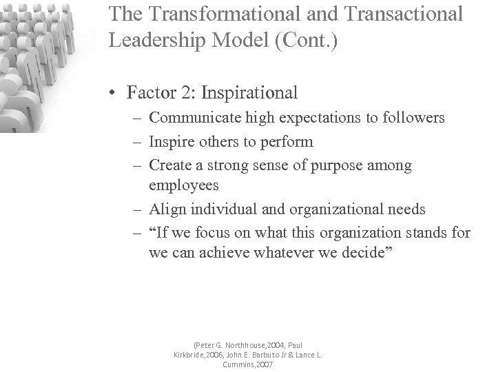 The Transformational and Transactional Leadership Model (Cont. ) • Factor 2: Inspirational – Communicate