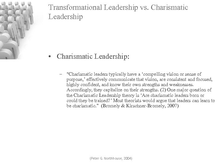 """Transformational Leadership vs. Charismatic Leadership • Charismatic Leadership: – """"Charismatic leaders typically have a"""