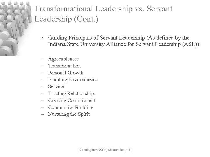 Transformational Leadership vs. Servant Leadership (Cont. ) • Guiding Principals of Servant Leadership (As