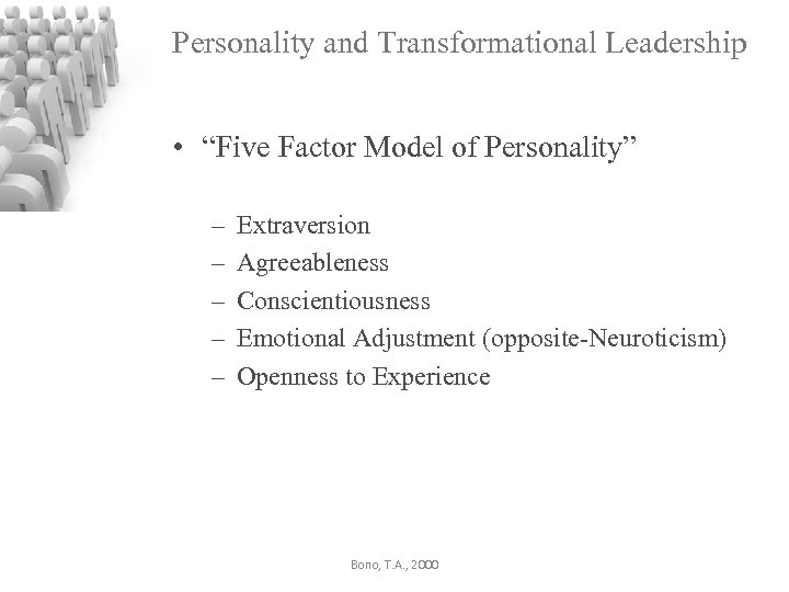 """Personality and Transformational Leadership • """"Five Factor Model of Personality"""" – – – Extraversion"""