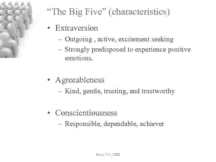 """""""The Big Five"""" (characteristics) • Extraversion – Outgoing , active, excitement seeking – Strongly"""