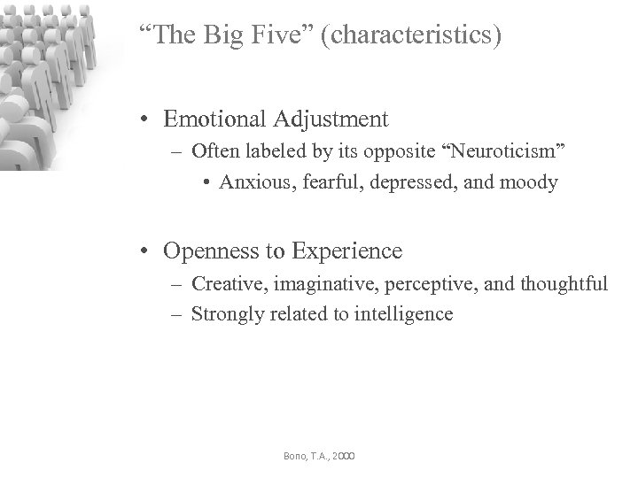 """""""The Big Five"""" (characteristics) • Emotional Adjustment – Often labeled by its opposite """"Neuroticism"""""""