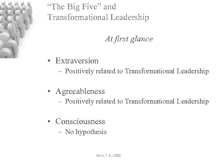 """""""The Big Five"""" and Transformational Leadership At first glance • Extraversion – Positively related"""