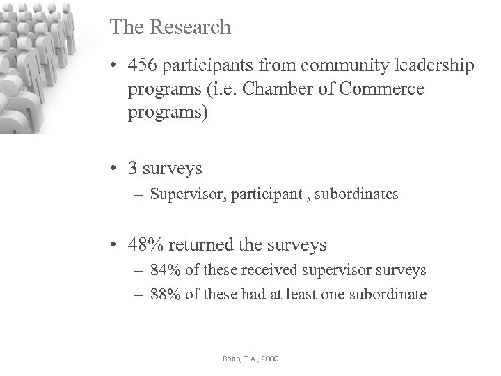The Research • 456 participants from community leadership programs (i. e. Chamber of Commerce