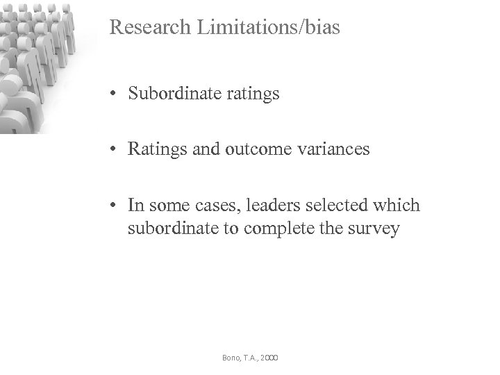 Research Limitations/bias • Subordinate ratings • Ratings and outcome variances • In some cases,