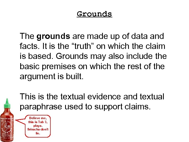"""Grounds The grounds are made up of data and facts. It is the """"truth"""""""
