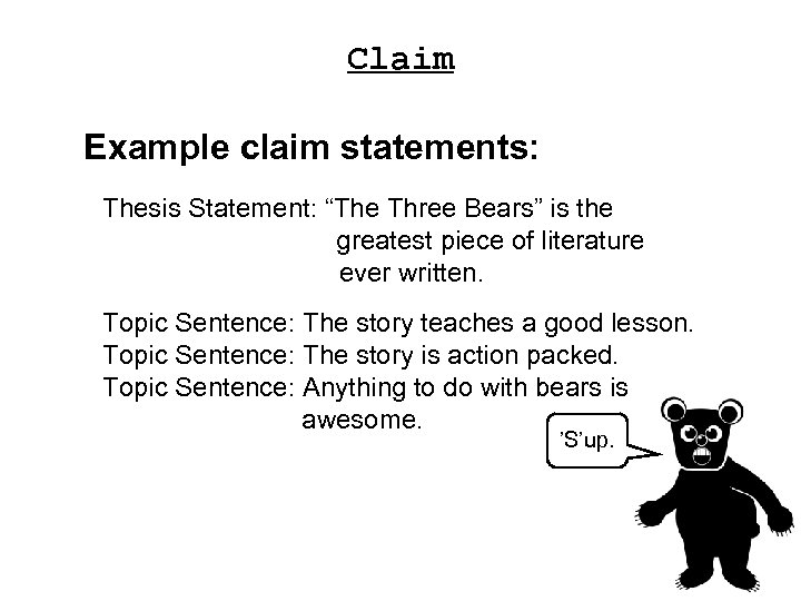 """Claim Example claim statements: Thesis Statement: """"The Three Bears"""" is the greatest piece of"""