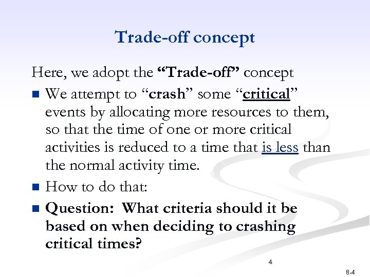 "Trade-off concept Here, we adopt the ""Trade-off"" concept n We attempt to ""crash"" some"