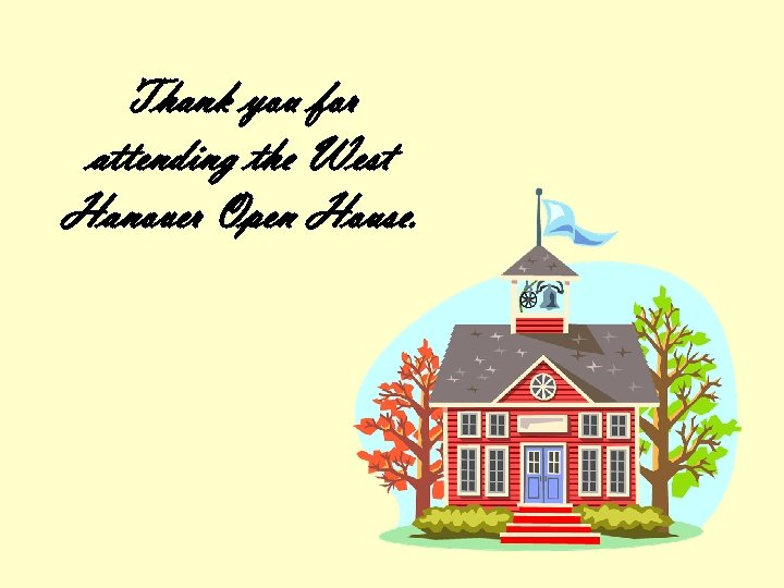Thank you for attending the West Hanover Open House.