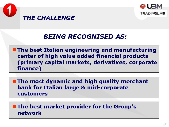 THE CHALLENGE BEING RECOGNISED AS: n The best Italian engineering and manufacturing center of
