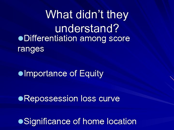 What didn't they understand? l. Differentiation among score ranges l. Importance of Equity l.
