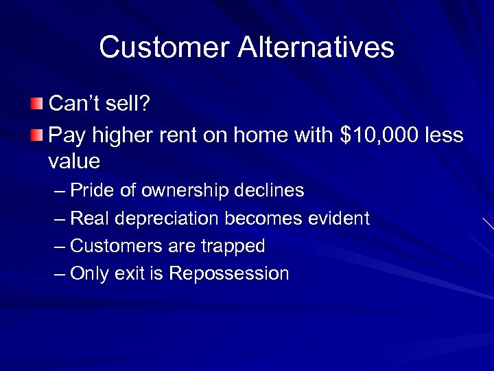 Customer Alternatives Can't sell? Pay higher rent on home with $10, 000 less value
