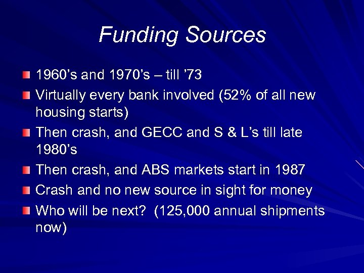 Funding Sources 1960's and 1970's – till ' 73 Virtually every bank involved (52%