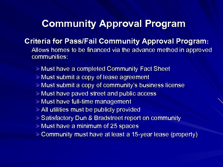 Community Approval Program Criteria for Pass/Fail Community Approval Program: Allows homes to be