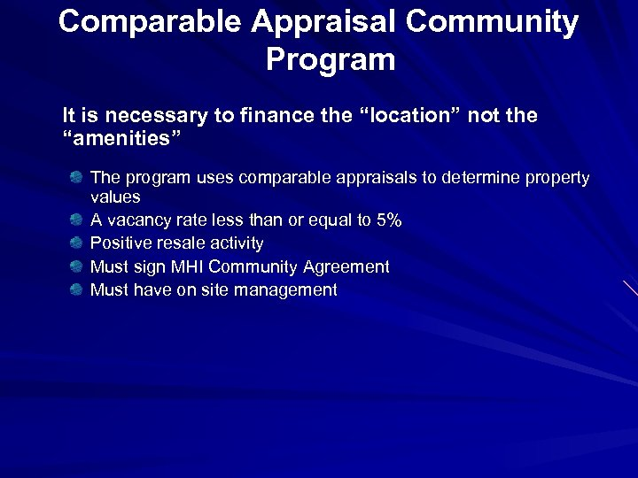"""Comparable Appraisal Community Program It is necessary to finance the """"location"""" not the """"amenities"""""""