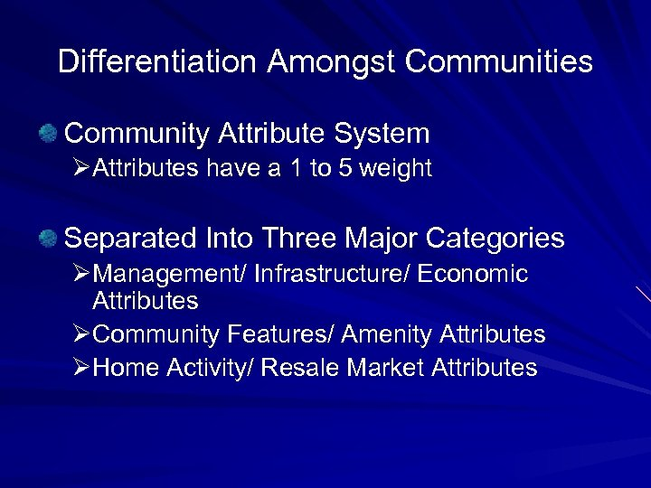 Differentiation Amongst Communities Community Attribute System ØAttributes have a 1 to 5 weight Separated