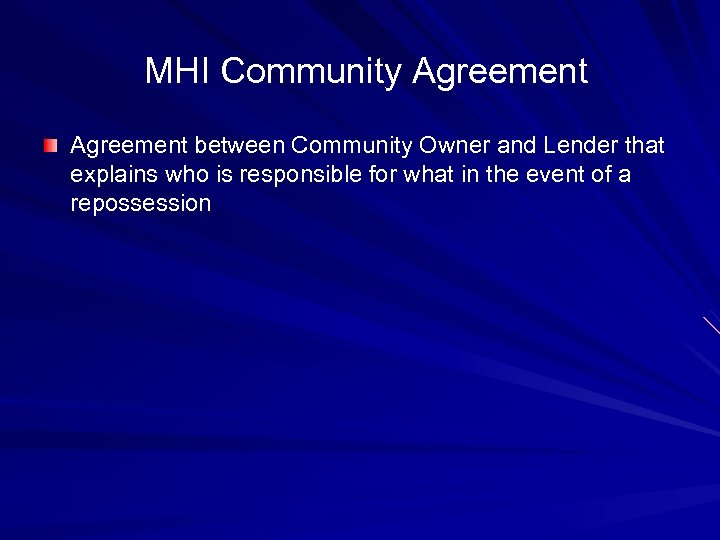 MHI Community Agreement between Community Owner and Lender that explains who is responsible