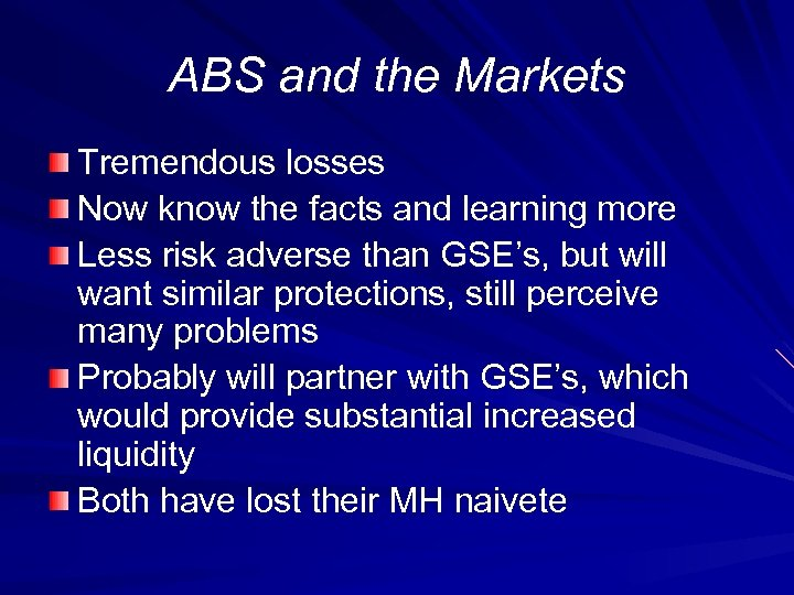 ABS and the Markets Tremendous losses Now know the facts and learning more Less