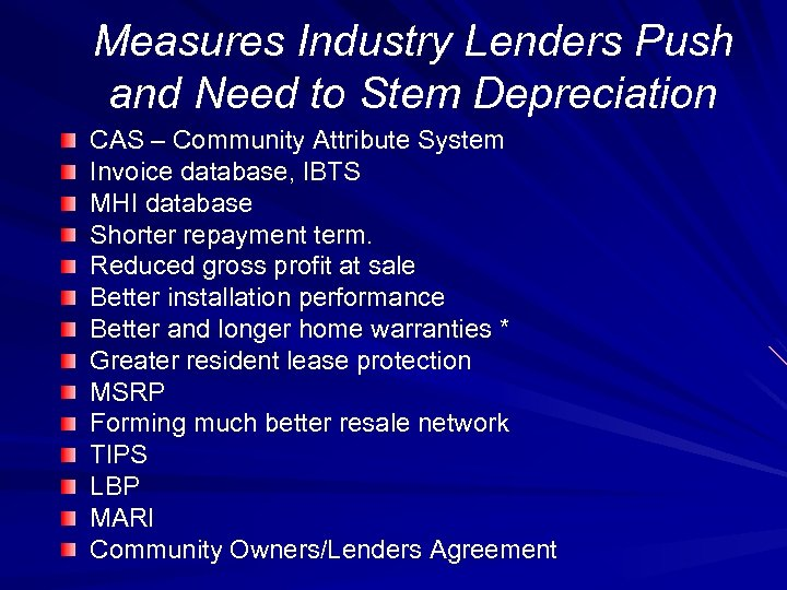Measures Industry Lenders Push and Need to Stem Depreciation CAS – Community Attribute System