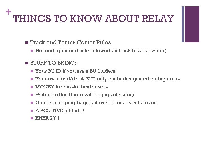 + THINGS TO KNOW ABOUT RELAY n Track and Tennis Center Rules: n n