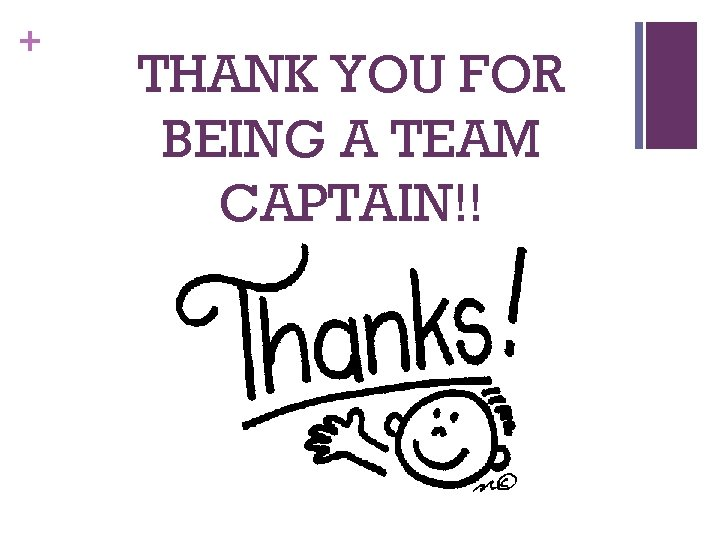 + THANK YOU FOR BEING A TEAM CAPTAIN!!