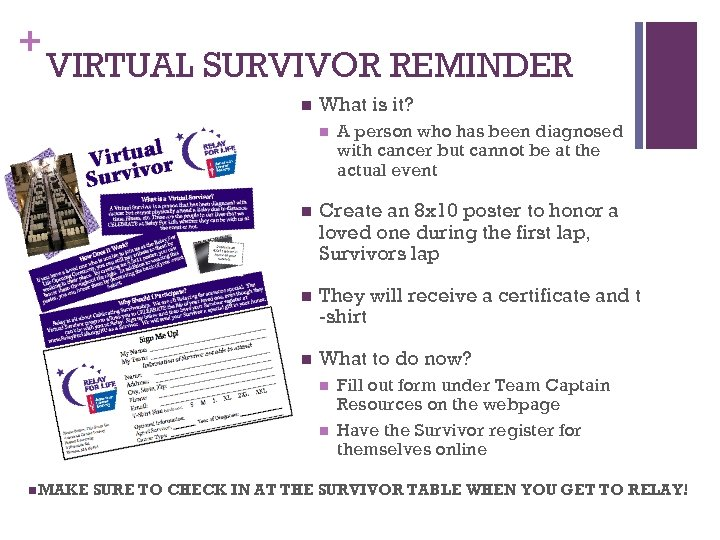 + VIRTUAL SURVIVOR REMINDER n What is it? n A person who has been