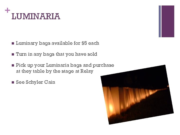 + LUMINARIA n Luminary bags available for $5 each n Turn in any bags