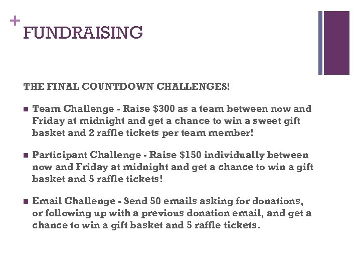 + FUNDRAISING THE FINAL COUNTDOWN CHALLENGES! n Team Challenge - Raise $300 as a