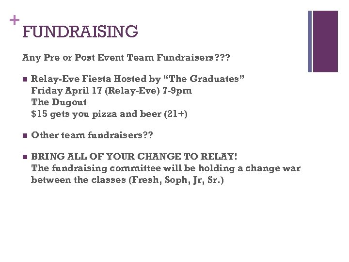 + FUNDRAISING Any Pre or Post Event Team Fundraisers? ? ? n Relay-Eve Fiesta