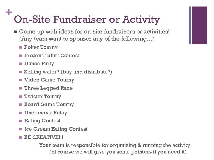 + On-Site Fundraiser or Activity n Come up with ideas for on-site fundraisers or