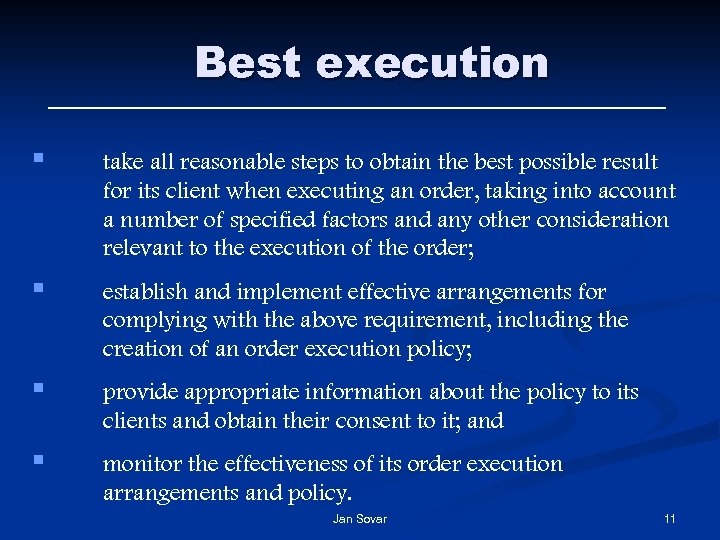 Best execution § take all reasonable steps to obtain the best possible result for