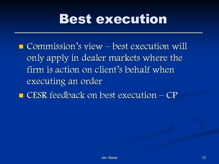 Best execution Commission's view – best execution will only apply in dealer markets where