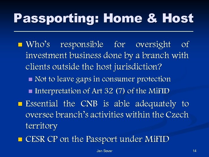 Passporting: Home & Host n Who's responsible for oversight of investment business done by