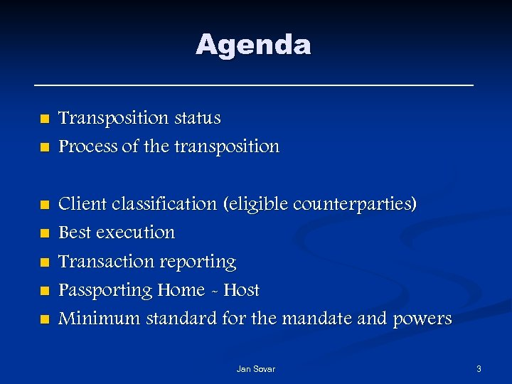 Agenda n n n n Transposition status Process of the transposition Client classification (eligible