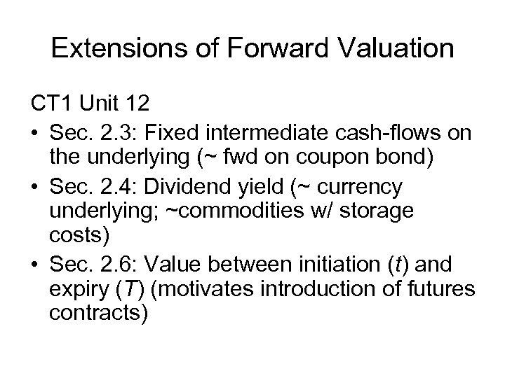 Extensions of Forward Valuation CT 1 Unit 12 • Sec. 2. 3: Fixed intermediate