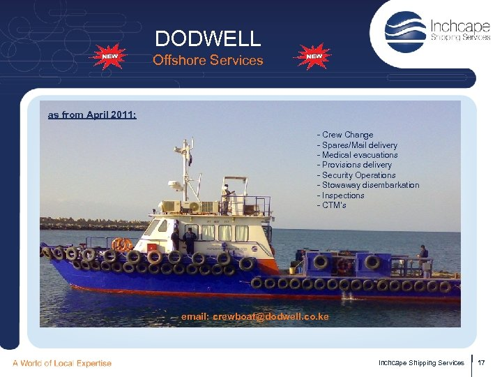 DODWELL Offshore Services as from April 2011: - Crew Change - Spares/Mail delivery -
