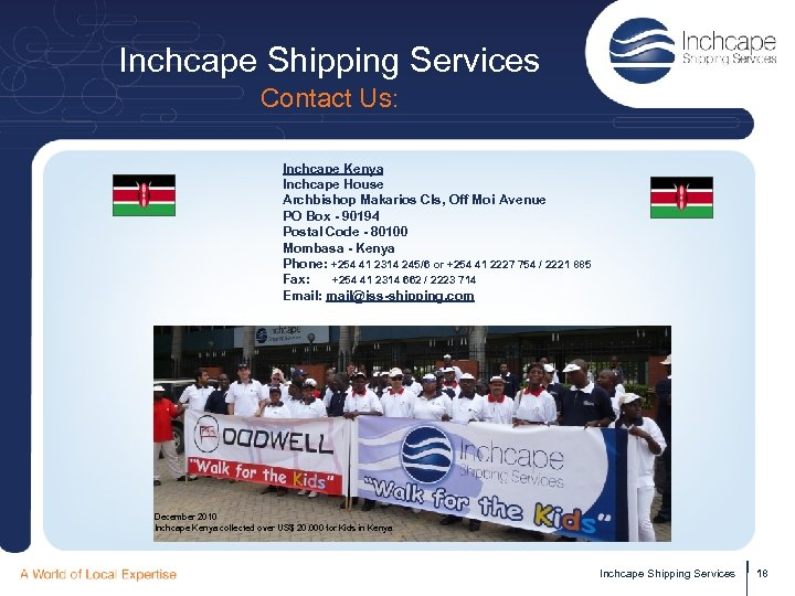 Inchcape Shipping Services Contact Us: Inchcape Kenya Inchcape House Archbishop Makarios Cls, Off Moi