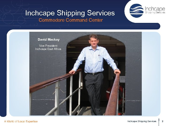 Inchcape Shipping Services Commodore Command Center David Mackay Vice President Inchcape East Africa Inchcape