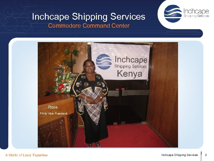 Inchcape Shipping Services Commodore Command Center Rose PA to Vice President Inchcape Shipping Services