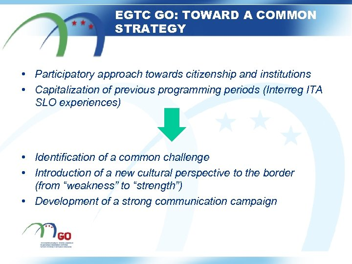 EGTC GO: TOWARD A COMMON STRATEGY • Participatory approach towards citizenship and institutions •