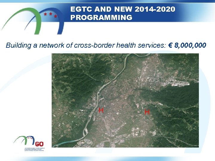 EGTC AND NEW 2014 -2020 PROGRAMMING Building a network of cross-border health services: €