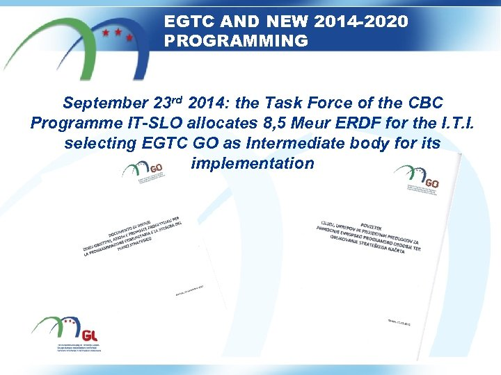 EGTC AND NEW 2014 -2020 PROGRAMMING September 23 rd 2014: the Task Force of