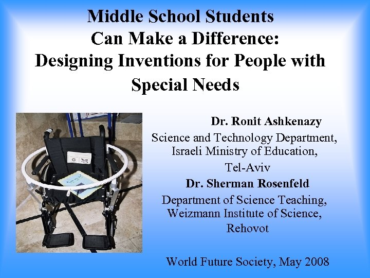 Middle School Students Can Make a Difference: Designing Inventions for People with Special Needs